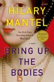 Book Cover Image. Title: Bring Up the Bodies, Author: Hilary Mantel