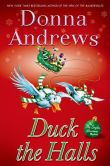 Book Cover Image. Title: Duck the Halls (Meg Langslow Series #16), Author: Donna Andrews
