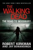 Book Cover Image. Title: The Walking Dead:  The Road to Woodbury, Author: Robert Kirkman