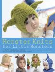 Book Cover Image. Title: Monster Knits for Little Monsters:  20 Super-Cute Animal-Themed Hat, Mitten, and Bootie Sets to Knit, Author: Nuriya Khegay