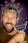 Book Cover Image. Title: Life of the Party:  Stories of a Perpetual Man-Child, Author: Bert Kreischer