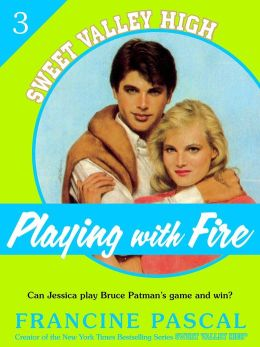 Playing With Fire (Sweet Valley High #3)