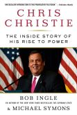 Book Cover Image. Title: Chris Christie:  The Inside Story of His Rise to Power, Author: Bob Ingle