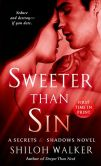 Book Cover Image. Title: Sweeter Than Sin (Secrets and Shadows Series #2), Author: Shiloh Walker