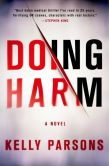 Book Cover Image. Title: Doing Harm, Author: Kelly Parsons