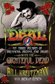 Book Cover Image. Title: Deal:  My Three Decades of Drumming, Dreams, and Drugs with the Grateful Dead, Author: Bill Kreutzmann