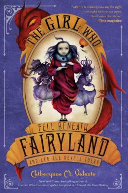 The Girl Who Fell Beneath Fairyland and Led the Revels There (Fairyland Series #2)