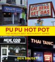 Book Cover Image. Title: Pu Pu Hot Pot:  The World's Best Restaurant Names, Author: Ben Brusey