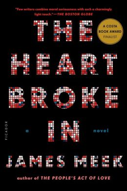 The Heart Broke In: A Novel