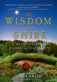 Book Cover Image. Title: The Wisdom of the Shire:  A Short Guide to a Long and Happy Life, Author: Noble Smith