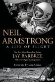 Book Cover Image. Title: Neil Armstrong:  A Life of Flight, Author: Jay Barbree