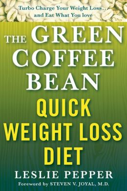 The Green Coffee Bean Quick Weight Loss Diet