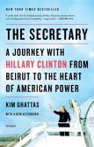 Book Cover Image. Title: The Secretary:  A Journey with Hillary Clinton from Beirut to the Heart of American Power, Author: Kim Ghattas
