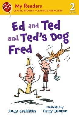 ed and ted and ted 39 s dog fred my readers level 2 by andy griffiths 9781250044488 paperback. Black Bedroom Furniture Sets. Home Design Ideas