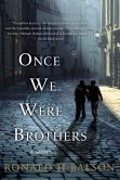 Book Cover Image. Title: Once We Were Brothers, Author: Ronald H. Balson