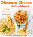 Book Cover Image. Title: Pimento Cheese:  The Cookbook: 50 Recipes from Snacks to Main Dishes Inspired by the Classic Southern Favorite, Author: Perre Coleman Magness