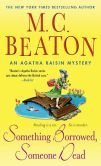 Book Cover Image. Title: Something Borrowed, Someone Dead (Agatha Raisin Series #24), Author: M. C. Beaton