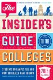 Book Cover Image. Title: The Insider's Guide to the Colleges, 2015:  Students on Campus Tell You What You Really Want to Know, 41st Edition, Author: Yale Daily News Staff