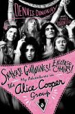 Book Cover Image. Title: Snakes! Guillotines! Electric Chairs!:  My Adventures in The Alice Cooper Group, Author: Dennis Dunaway