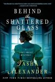 Book Cover Image. Title: Behind the Shattered Glass (Lady Emily Series #8), Author: Tasha Alexander