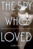 Book Cover Image. Title: The Spy Who Loved:  The Secrets and Lives of Christine Granville, Author: Clare Mulley