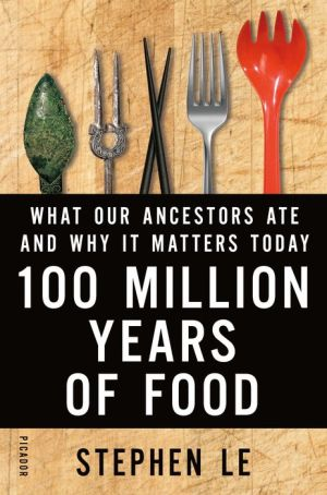 100 Million Years of Food: What Our Ancestors Ate and Why It Matters Today
