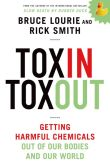 Book Cover Image. Title: Toxin Toxout:  Getting Harmful Chemicals Out of Our Bodies and Our World, Author: Bruce Lourie