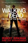 Book Cover Image. Title: The Walking Dead:  The Fall of the Governor: Part Two, Author: Robert Kirkman