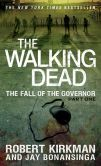 Book Cover Image. Title: The Walking Dead:  The Fall of the Governor: Part One, Author: Robert Kirkman