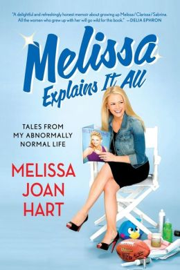 Melissa Explains It All: Tales from My Abnormally Normal Life