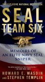 Book Cover Image. Title: SEAL Team Six:  Memoirs of an Elite Navy SEAL Sniper, Author: Howard E. Wasdin