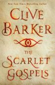 Book Cover Image. Title: The Scarlet Gospels, Author: Clive Barker