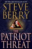 Book Cover Image. Title: The Patriot Threat, Author: Steve Berry