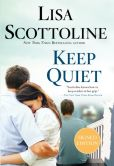 Book Cover Image. Title: Keep Quiet (Signed Book), Author: Lisa Scottoline
