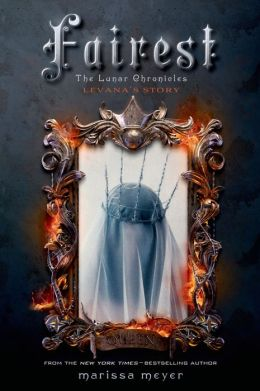 Fairest: Levana's Story (Lunar Chronicles Series)