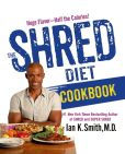 Book Cover Image. Title: The Shred Diet Cookbook, Author: Ian K. Smith