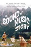 The Sound of Music Story by Tom Santopiertro