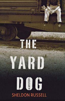 The Yard Dog: A Mystery