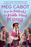 Book Cover Image. Title: From the Notebooks of a Middle School Princess, Author: Meg Cabot