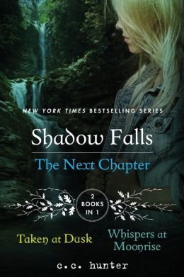 Shadow Falls: The Next Chapter: Taken at Dusk and Whispers at Moonrise