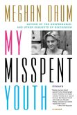 Book Cover Image. Title: My Misspent Youth:  Essays, Author: Meghan Daum