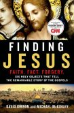 Book Cover Image. Title: Finding Jesus:  Faith. Fact. Forgery.: Six Holy Objects That Tell the Remarkable Story of the Gospels, Author: David Gibson