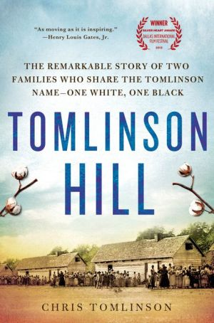 Tomlinson Hill: The Remarkable Story of Two Families Who Share the Tomlinson Name - One White, One Black
