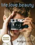Book Cover Image. Title: life.love.beauty (Signed Book), Author: Keegan Allen