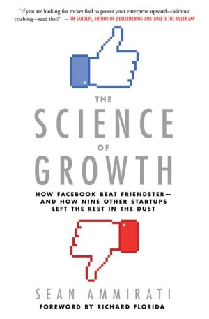 The Science of Growth: How Facebook Beat Friendster-and How Nine Other Startups Left the Rest in the Dust