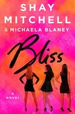Book Cover Image. Title: Bliss, Author: Shay Mitchell