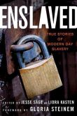 Book Cover Image. Title: Enslaved:  True Stories of Modern Day Slavery, Author: Jesse Sage