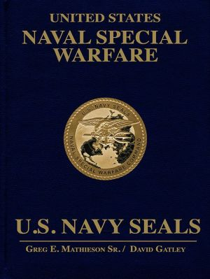 United States Naval Special Warfare: U.S. Navy SEALs