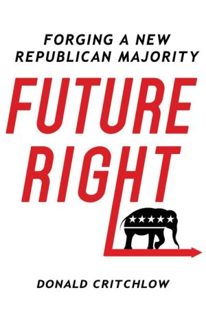 Future Right: Forging a New Republican Majority