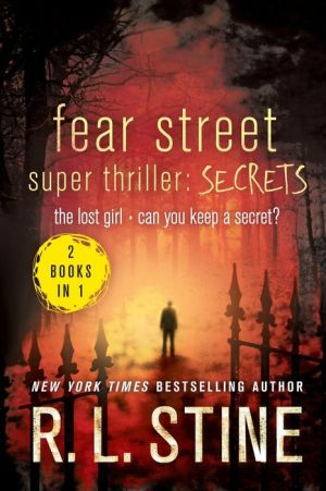 Fear Street Super Thrill: Secrets: The Lost Girl & Can You Keep a Secret?